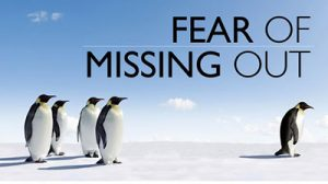 Fear Of Missing Out
