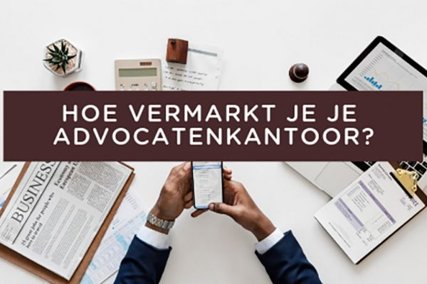 Hoe vermarkt je je advocatenkantoor met inbound marketing?